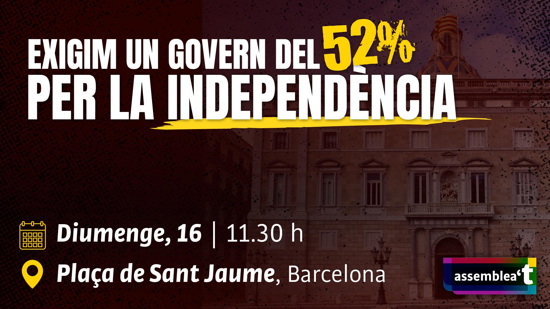 Exigim un Govern del 52% per la independència!