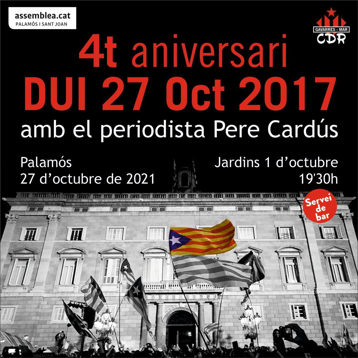 4t aniversari DUI 27 Oct 2017 amb el periodista Pere Cardús